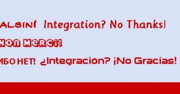 Integration? Nein Danke!